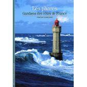 Les Phares éditions Gallimard de Vincent Guigueno