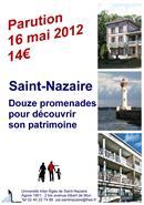 Douze promenades passionnantes à St Nazaire éditions par le groupe histoire de la ville