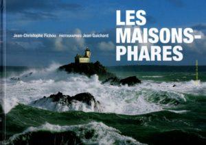 Les Maisons phares de Fichou et Guichard