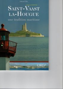 Saint-Vaast La-Hougue et ses traditions maritimes éditions OREP