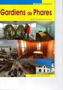 Histoire des gardiens de phares, fascicule de J.C. Fichou éditions J.P.Gisserot