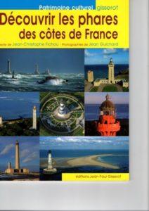 Découverte des phares des côtes de France de J.C. Fichou et J.Guichard éditions J.P.Gisserot