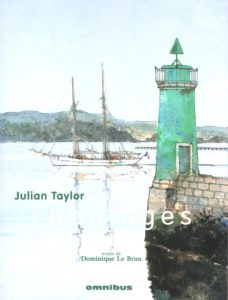 L'aquarelliste Julian Taylor avec ses paysages de mer, donc de Phares et Balises