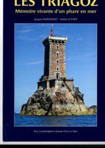 """""""Les Triagoz"""" de Jacques Roignant et André Le Pape chez éditions Trégor histoire des gardiens de ce phare célèbre"""
