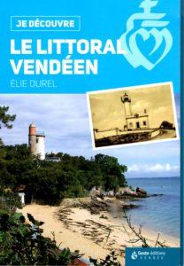 Le littoral vendéen de élie Durel éditions Geste Vendée